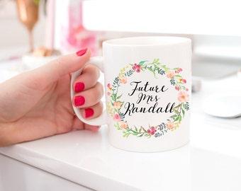 Floral Gift for Bride | Future Mrs Mug | Engagement Gift | Floral Mug for Bride | Gift for Bride From Maid of Honor | Wedding Coffee Mug
