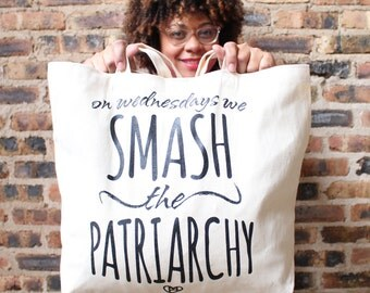 On Wednesdays We Smash the Patriarchy -- Feminist Inc -- Canvas Natural Tote Bag -- Feminism --  Activist Political Femme