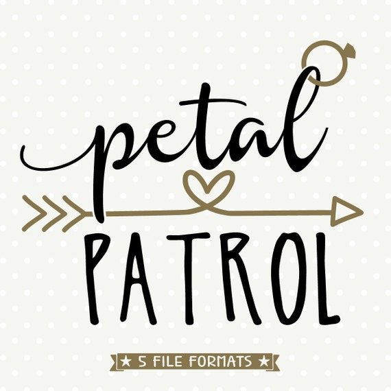 Petal Patrol Svg File Diy Bridal Party Gifts Flower Girl Cut