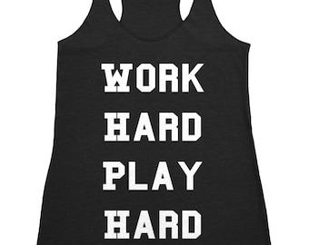 Work Hard, Play Hard Workout Tank Top