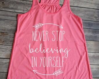 Never Stop Believing In Yourself, Believe Tank, Motivation Tank