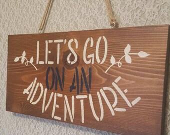 Lets Go On An Adventure Wood Sign, Nursery Decor, Home Decor, Wooden Sign, Wall Decor.