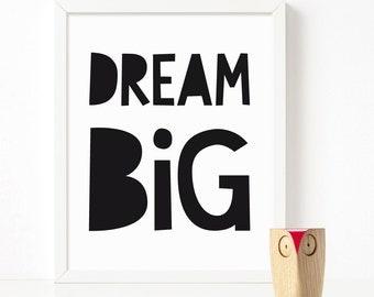 Dream Big kids wall art printable, baby gift, Scandinavian print, nursery decor, playroom decor, kids poster, printable quote