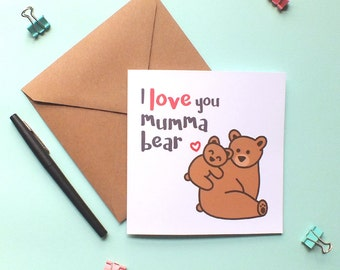 I love you mumma bear card. Mother bear and baby bear. Mother's Day card. I love you mum card. Happy birthday mum. Greetings card.