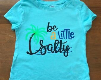 Be a Little Salty, Be a Little Salty iron on, Beach iron on, Beach decal, Beach shirt, Summer shirt, Summer decal, summer iron on