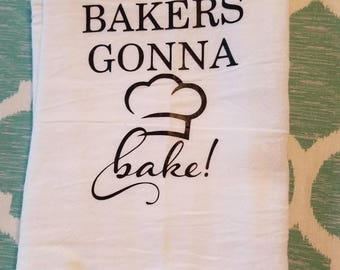 Bakers Gonna Bake Towel