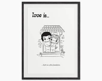 Love is...Built On A Firm Foundation - Cute Comic Art Print