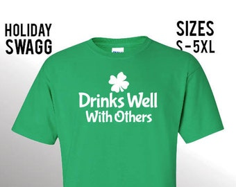 Drinks Well With Others St. Patricks shirt, St. Patrick's Day shirt, St. Patricks day, St Pattys day shirt, Sizes S-5XL