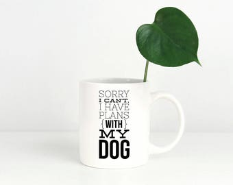 Funny Dog Mug, Plans With My Dog Coffee Cup, Dog Mom Gift, Dog Lover, Pet Lovers, Dog Dad, Pet Parent Drinkware
