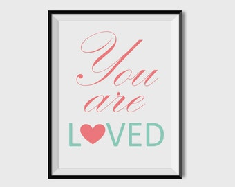 You are Loved Nursery Print, Nursery Print, Nursey Wall art, Nursery Decor, 8x10, 11x14