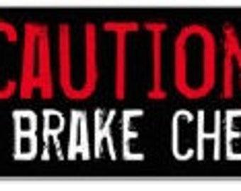 Caution I Brake Check