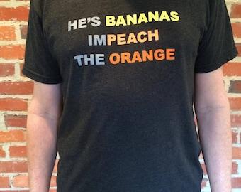 He's Bananas Impeach The Orange T Shirt