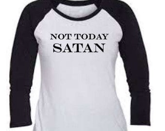 Not Today Satan- Iron on Decal