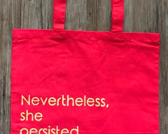 Nevertheless, she persisted. Reusable shopping bag.