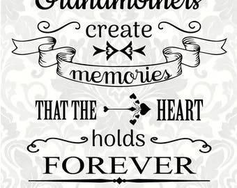 Grandma svg, grandmothers svg - Grandmothers create memories that the heart holds forever (SVG, PDF, Digital File Vector Graphic)
