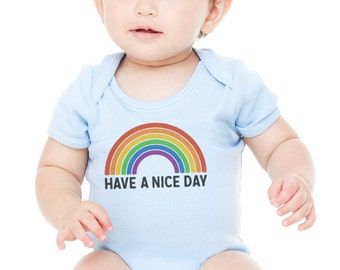 Have a Nice Day : Infant Onesie
