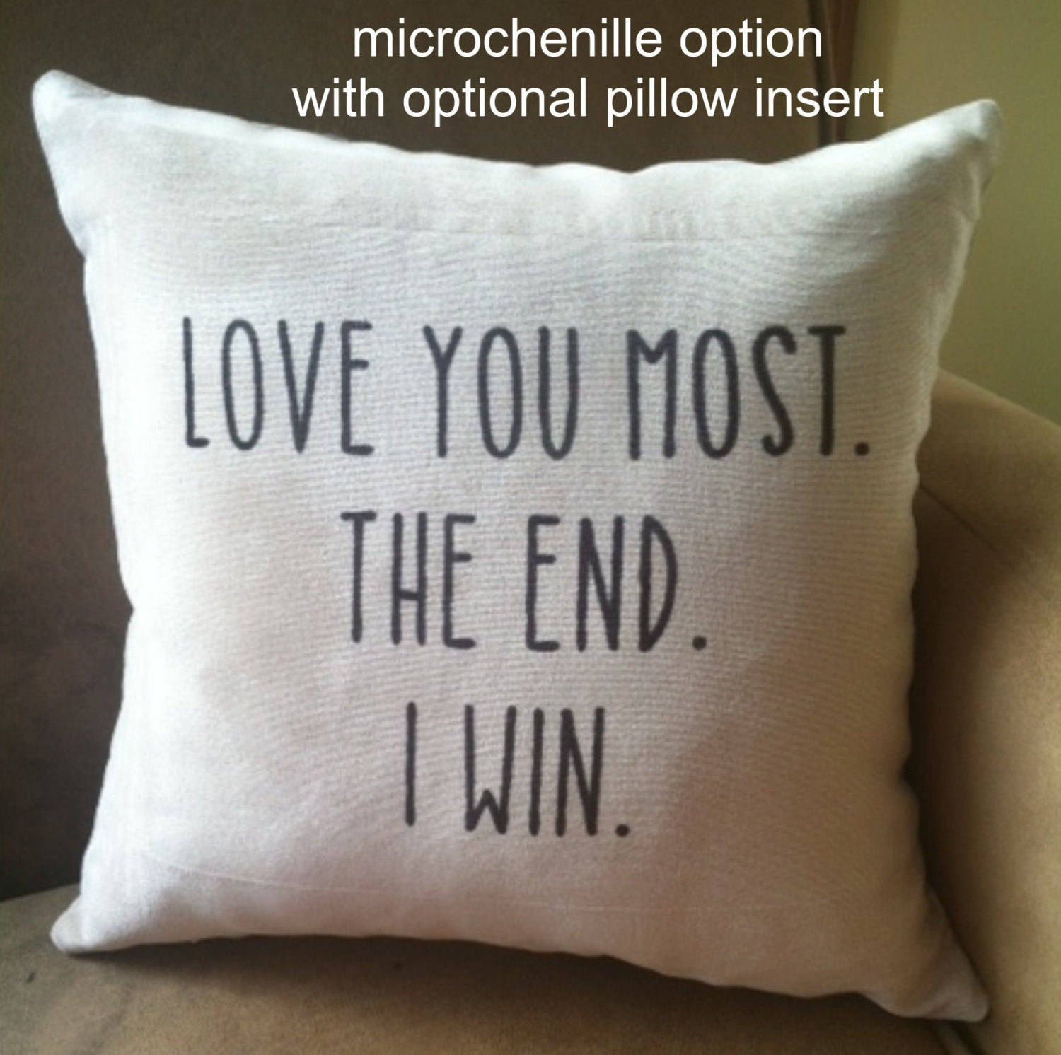 Love You Most The End I Win Decoratve Throw Pillow Cover