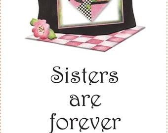 "Sisters are Forever Friends with Tote Image - 6"" x 12"""