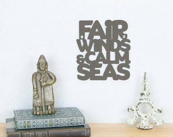 Signs For Sailors, Fair Winds And Calm Seas, Beach House Wood Sign, Wood Quote Sign, Famous Quote Sign, Motivational Sign