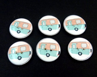 RV Buttons.  6 handmade By Me. Recreational Vehicle or Camping Trailer Decorative Sewing Buttons. Washer & Dryer Safe.