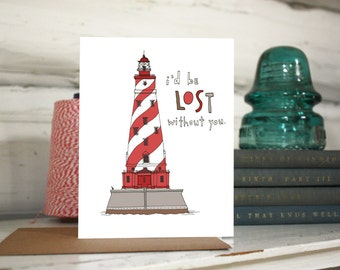 Lighthouse Valentine greeting card. I'd be lost without you.