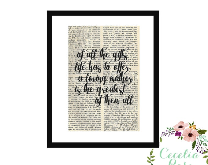 Of All The Gifts Life Has To Offer A Loving Mother Is The Greatest Of Them All Inspirational Vintage Book Page Art Box Frame or Print