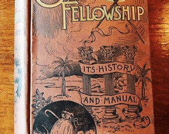 "1887 ""Odd Fellowship It's History And Manual"" Secret Society of Odd Fellows Antique Masonic Hardcover Book"