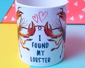 I found my lobster/Friends TV show mug/romantic quote mug/You're my lobster/funny mug for wife/engagement mug/couples mug/funny husband mug