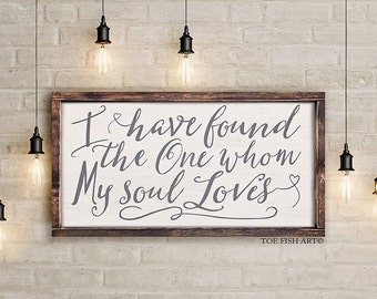 I Have Found the One Whom My Soul Loves Sign, Song Of Solomon 3:4, Bible Verse Sign, Wedding Quote Sign, Rustic Wedding Decor, HAND LETTERED