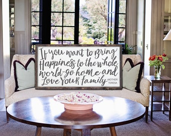 If You Want To Bring Happiness To The Whole World Sign |Go Home And Love Your Family Sign| Living Room Decor| Scripture Sign