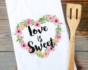 Love is Sweet Valentine Kitchen Towel, Floral Heart Towel, Flour Sack Towel, Valentine Tea Towel, Heart Wreath, Graphic Towel, Housewarming