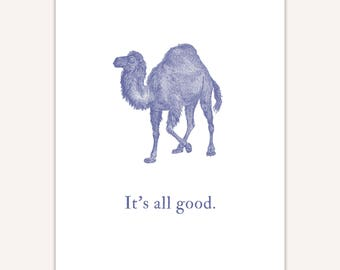 Funny Motivational Print, Camel Quote, custom, It's all good