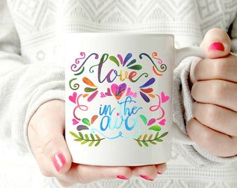 Love is in the air Coffee Mug, Fashion Mug, Gift for Her, watercolor Mug, spring flowers Mug, Chic, colorful cup