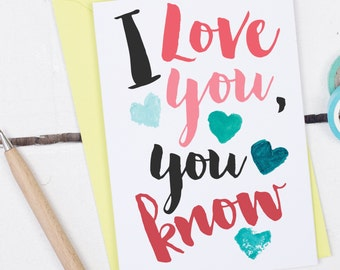 I Love You You Know Card - Anniversary card - anniversary card for boyfriend - Card for Husband - Love Anniversary Card - Love Greeting Card