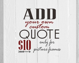 Add a custom quote to your picture frame order