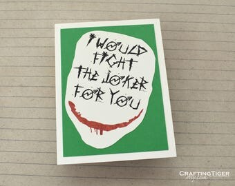 I would fight the Joker for you-  Green Card with Black lettering Card or Poster - Blank inside- Valentines Day Collection 2017
