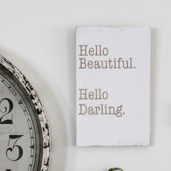 Hello Beautiful. Hello Darling. Solid Wood Distressed Vintage Pine Wall Art