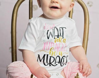 Newborn Girl Clothes, Take Home Outfit, Don't Wait for a Miracle, Baby Shower Gift,  Baby Girl Coming Home Outfit, Cute Newborn Girl Clothes