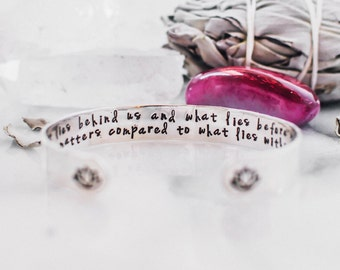What lies behind us and what lies before us quote bracelet. Gift for her. Inspirational gift. Yoga gift. Hand stamped quote cuff