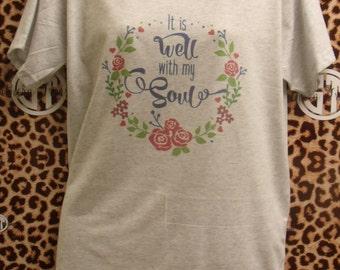 It Is Well With My Soul printed v-neck t-shirt  adult s, m, l, xl, xxl (2X)