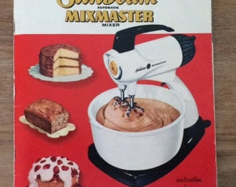 Vintage Sunbeam Mixmaster Mixer Pamphlet for Sunbeam Corporation, Chicago, IL Hints for Operating, Care, and Recipes