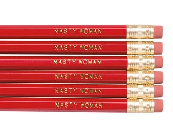 NASTY WOMAN pencil set. Political pencils. Funny pencils. Back to school supplies. Gifts for grads. Office supplies. Motivational pencils.