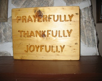 Prayerfully, thankfully, joyfully shelf sign made from yellow pine out of a recycled stair tread