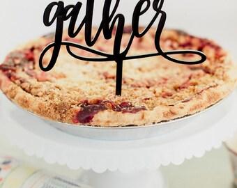 Cake Topper Thanksgiving, Thanksgiving Cake Topper, Gather Topper, Thanksgiving Decor,Thanksgiving Pie Topper, Thankful, Friendsgiving
