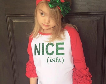 Girl's Christmas shirt - Kids Christmas shirt - Funny kids Christmas shirt - funny holiday shirt - Nice-ish shirt -Christmas Raglan