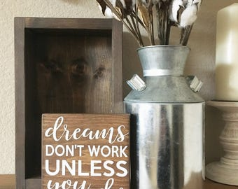 Dreams don't work unless you do wood sign - Motivational sign - Dream Big - Graduation Gift