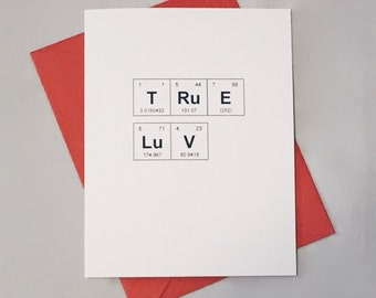 "Valentine's Day Periodic Table ""TRuE LuV"" Sentimental Elements I Love You Card / Chemist Anniversary Card / The Princess Bride"
