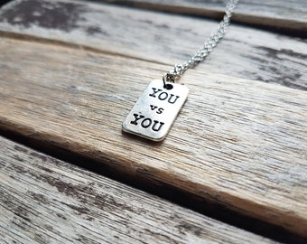 YOU VS YOU Pendant - Fitness necklace - Gym Necklace - Fitness accessories - Motivation Quote - Training - Weightlifting - Sport gifts