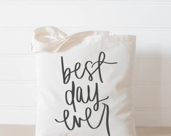 Best Day Ever Tote Bag, present, housewarming gift, wedding favor, bridesmaid gift, women's gift