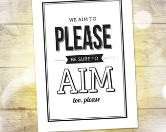 "Bathroom Humor Print — We Aim to Please, Be Sure to Aim too, Please — Printable Art — Housewarming Gift — INSTAND DOWNLOAD — 5""x7"""